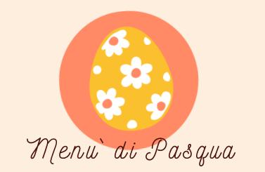 domenica 21 e lunedì 22 aprile Menù degustazione di Pasqua